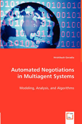 Automated Negotiations in Multiagent Systems (Paperback)