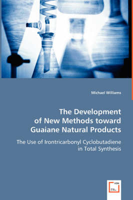 The Development of New Methods Towards Guaiane Natural (Paperback)