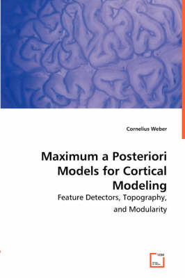Maximum a Posteriori Models for Cortical Modeling (Paperback)