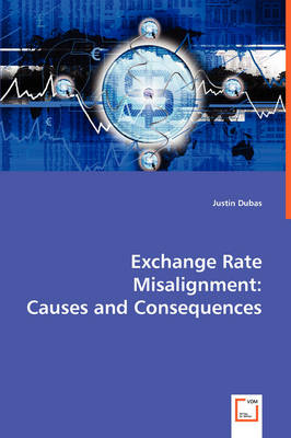 Exchange Rate Misalignment: Causes and Consequences (Paperback)