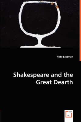 Shakespeare and the Great Dearth (Paperback)