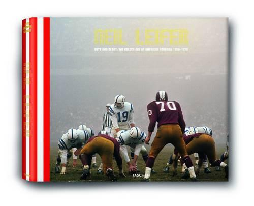 Neil Leifer: Guts and Glory: The Golden Age of American Football 1958-1978 (Hardback)