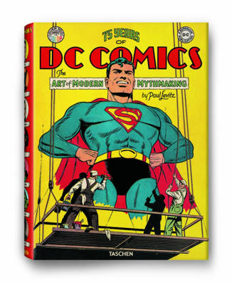 75 Years of DC Comics: The Art of Modern Mythmaking (Hardback)