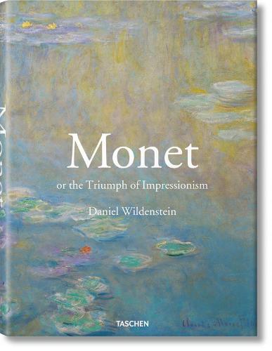 Monet or The Triumph of Impressionism (Hardback)