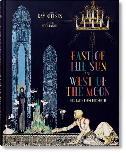 Kay Nielsen. East of the Sun and West of the Moon (Hardback)