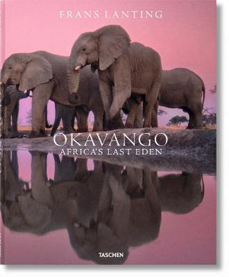 Okavango: Africas Last Eden (Hardback)