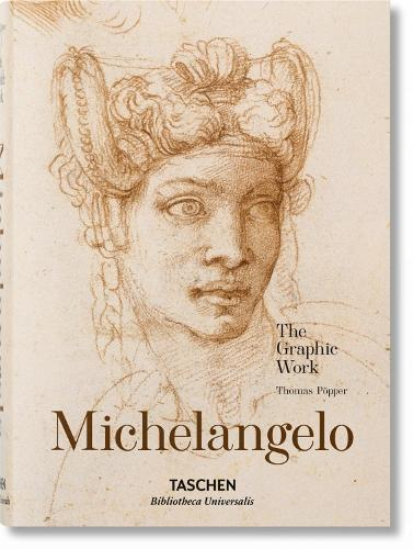 Michelangelo. The Graphic Work - Bibliotheca Universalis (Hardback)