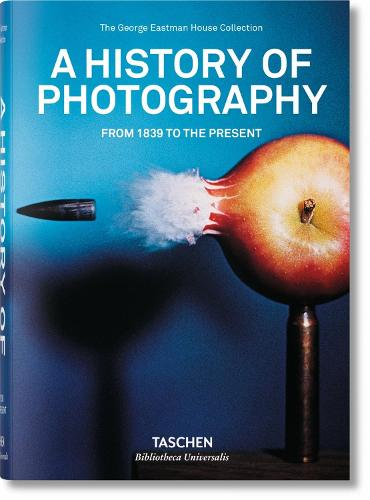 A History of Photography. From 1839 to the Present (Hardback)