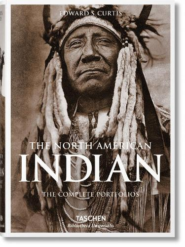 The North American Indian. The Complete Portfolios - Bibliotheca Universalis (Hardback)