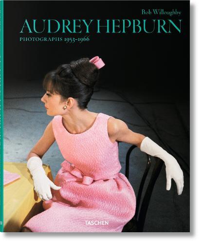 Bob Willoughby. Audrey Hepburn. Photographs 1953-1966 (Hardback)