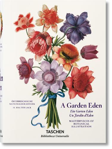A Garden Eden. Masterpieces of Botanical Illustration - Bibliotheca Universalis (Hardback)