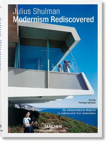 Julius Shulman. Modernism Rediscovered - Bibliotheca Universalis (Hardback)