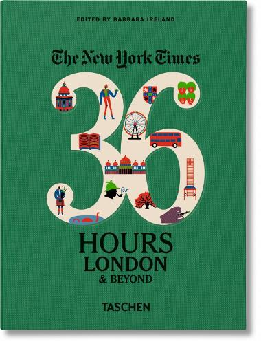 NYT. 36 Hours. London & Beyond (Hardback)