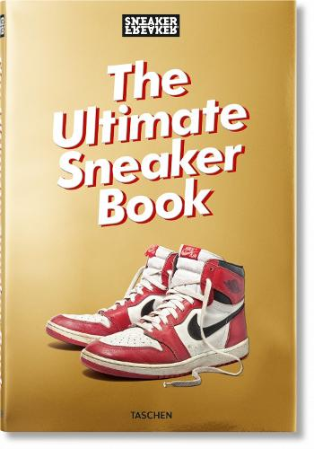 Sneaker Freaker. The Ultimate Sneaker Book (Hardback)