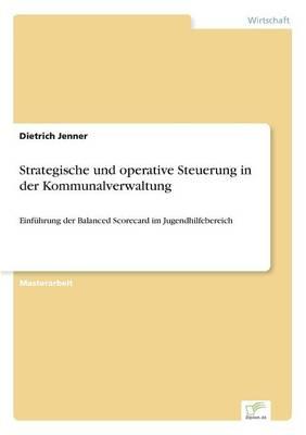 Strategische Und Operative Steuerung in Der Kommunalverwaltung (Paperback)