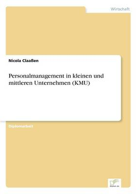 Personalmanagement in Kleinen Und Mittleren Unternehmen (Kmu) (Paperback)