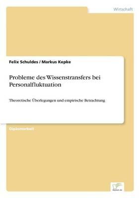 Probleme Des Wissenstransfers Bei Personalfluktuation (Paperback)