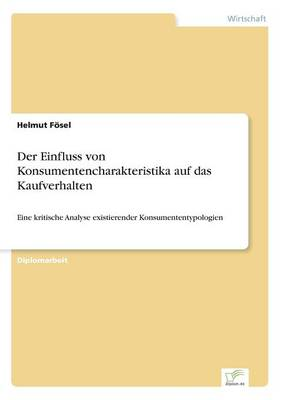 Der Einfluss Von Konsumentencharakteristika Auf Das Kaufverhalten (Paperback)