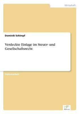 Verdeckte Einlage Im Steuer- Und Gesellschaftsrecht (Paperback)