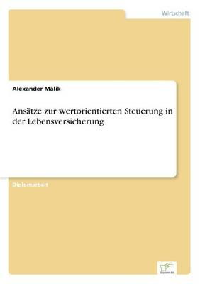 Ans tze Zur Wertorientierten Steuerung in Der Lebensversicherung (Paperback)