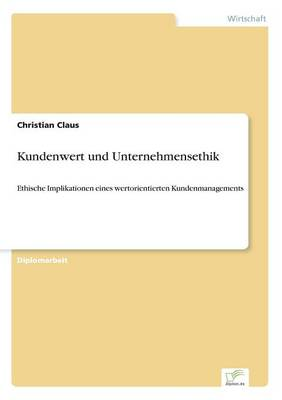 Kundenwert Und Unternehmensethik (Paperback)