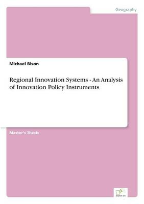 Regional Innovation Systems - An Analysis of Innovation Policy Instruments (Paperback)