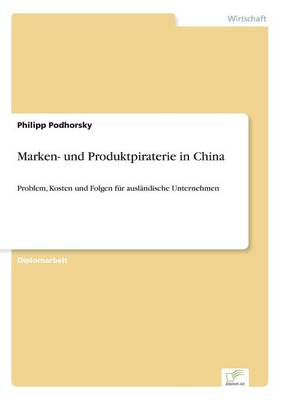 Marken- Und Produktpiraterie in China (Paperback)