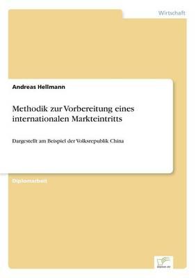 Methodik Zur Vorbereitung Eines Internationalen Markteintritts (Paperback)
