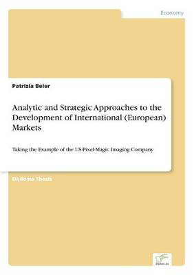 Analytic and Strategic Approaches to the Development of International (European) Markets (Paperback)