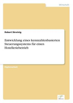 Entwicklung Eines Kennzahlenbasierten Steuerungssystems Fur Einen Hotelleriebetrieb (Paperback)
