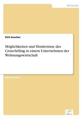 Moglichkeiten Und Hindernisse Des Cross-Selling in Einem Unternehmen Der Wohnungswirtschaft (Paperback)