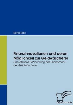 Finanzinnovationen Und Deren Moglichkeit Zur Geldwascherei (Paperback)