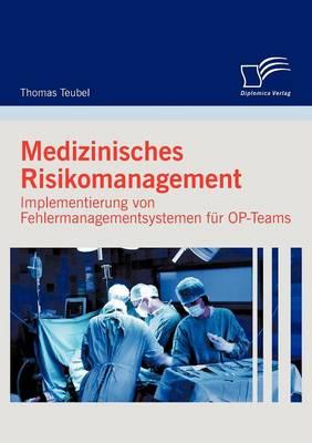 Medizinisches Risikomanagement: Implementierung Von Fehlermanagementsystemen Fur OP-Teams (Paperback)