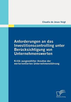 Anforderungen an Das Investitionscontrolling Unter Ber Cksichtigung Von Unternehmenswerten (Paperback)
