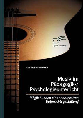 Musik Im P Dagogik-/Psychologieunterricht (Paperback)