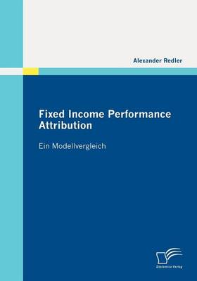 Fixed Income Performance Attribution (Paperback)