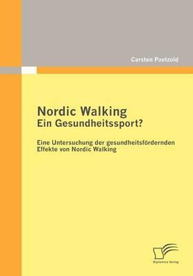 Nordic Walking - Ein Gesundheitssport? (Paperback)