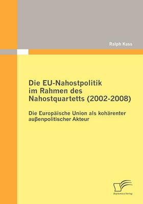 Die Eu-Nahostpolitik Im Rahmen Des Nahostquartetts (2002-2008) (Paperback)
