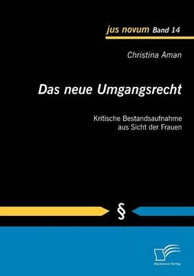 Das Neue Umgangsrecht: Kritische Bestandsaufnahme Aus Sicht Der Frauen (Paperback)