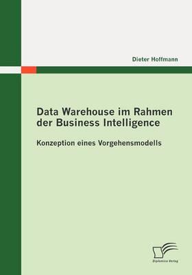 Data Warehouse Im Rahmen Der Business Intelligence (Paperback)