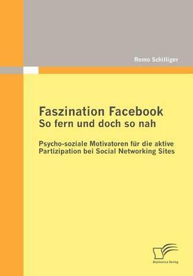 Faszination Facebook: So Fern Und Doch So Nah (Paperback)