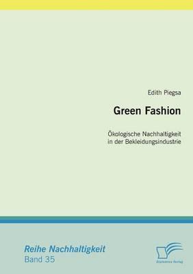 Green Fashion: Kologische Nachhaltigkeit in Der Bekleidungsindustrie (Paperback)