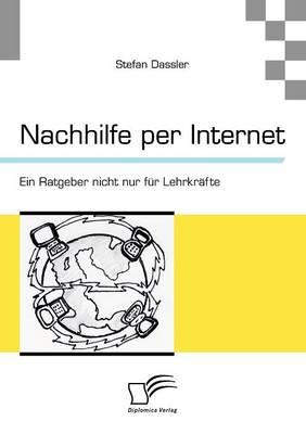 Nachhilfe Per Internet: Ein Ratgeber Nicht Nur Fur Lehrkr Fte (Paperback)
