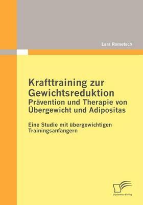 Krafttraining Zur Gewichtsreduktion: PR Vention Und Therapie Von Bergewicht Und Adipositas (Paperback)