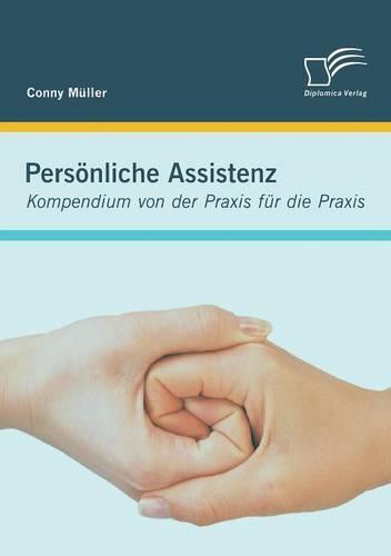 Personliche Assistenz: Kompendium Von Der Praxis Fur Die Praxis (Paperback)
