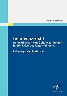 Insolvenzrecht: Anfechtbarkeit Von Gehaltszahlungen in Der Krise Des Unternehmens (Paperback)