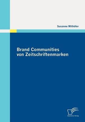 Brand Communities Von Zeitschriftenmarken (Paperback)