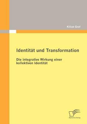 Identit T Und Transformation: Die Integrative Wirkung Einer Kollektiven Identit T (Paperback)