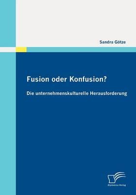 Fusion Oder Konfusion? Die Unternehmenskulturelle Herausforderung (Paperback)