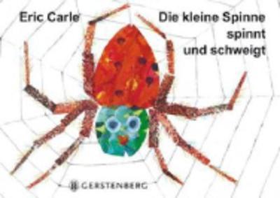 Eric Carle - German: Die Kleine Spinne Spinnt Und Schweigt (Hardback)